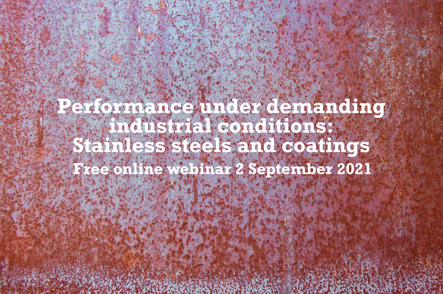 Performance under demanding industrial conditions text in a rusty surface